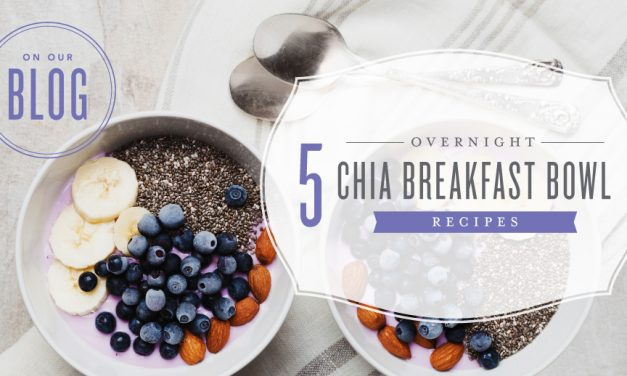 5 Chia bowl recipes