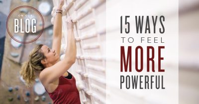 15 ways to feel more powerful